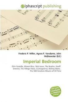 Imperial Bedroom - Agnes F. Vandome, John McBrewster, Sam B Miller II