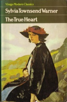 The True Heart - Sylvia Townsend Warner