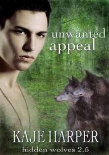 Unwanted Appeal - Kaje Harper