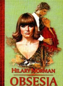 Obsesja - Hilary Norman