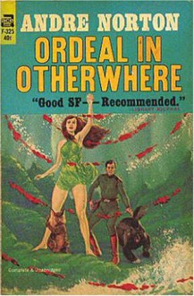 Ordeal In Otherwhere - Andre Norton