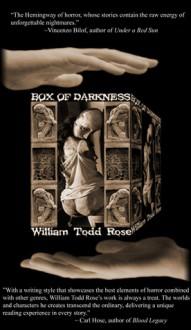 Box of Darkness - William Todd Rose