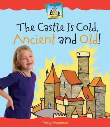 The Castle Is Cold, Ancient and Old! - Tracy Kompelien