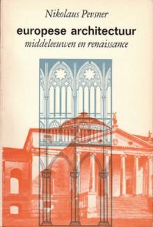 Europese architectuur. Middeleeuwen en renaissance - Nikolaus Pevsner