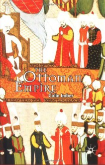 The Ottoman Empire, 1300-1650: The Structure of Power - Colin Imber