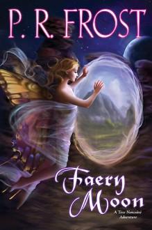 Faery Moon (Tess Noncoire #3) - P.R. Frost