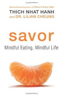 Savor: Mindful Eating, Mindful Life - Lilian Cheung, Thích Nhất Hạnh