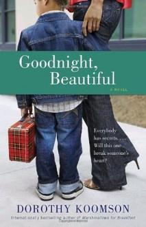 Goodnight, Beautiful: A Novel - Dorothy Koomson