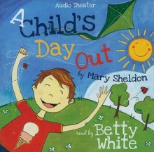 A Child's Day Out - Mary Sheldon, Betty White