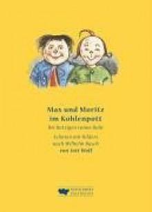 Max und Moritz im Kohlenpott - Jott Wolf, H. C. Wilhelm Busch