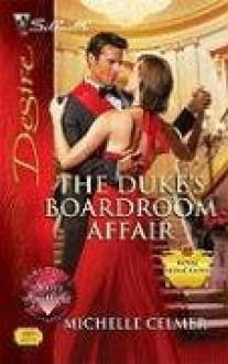 The Duke's Boardroom Affair (Royal Seductions, #4) - Michelle Celmer