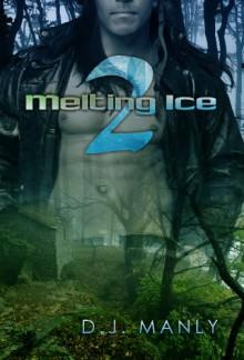 Melting Ice 2 - D.J. Manly