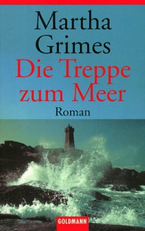Die Treppe zum Meer (Taschenbuch) - Martha Grimes, Cornelia C. Walter