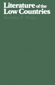 Literature of the Low Countries - Reinder P. Meijer