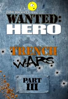 Trench Wars, Part 3 - Jaime Buckley