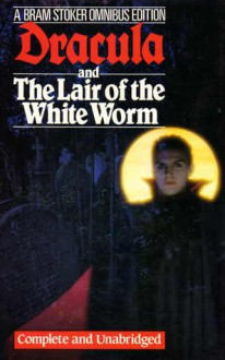 Dracula and the Lair of the White Worm - Bram Stoker, Richard Dalby