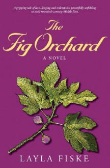 The Fig Orchard - Layla Fiske