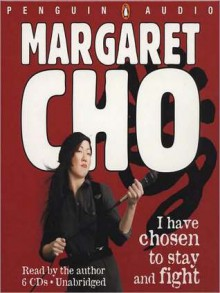 I Have Chosen to Stay and Fight (MP3 Book) - Margaret Cho