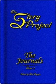 The Story Project - The Journals: Year 1 - Aaron Brosman, Timothy Deal, Natasha Hayden, David Miller, Maura Oprisko