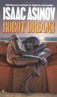 Robot Dreams (Robot Series) - Isaac Asimov