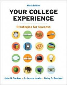 Your College Experience: Strategies for Success - John N. Gardner, A. Jerome Jewler, Betsy O. Barefoot