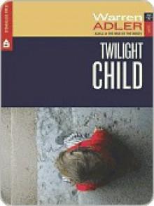 Twilight Child - Warren Adler
