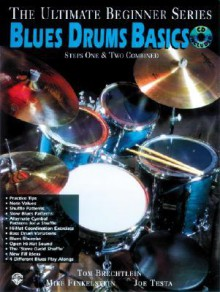 Ultimate Beginner Blues Drums: Steps One & Two, Book & CD [With CD] - Tom Brechtlein, Sandy Feldstein
