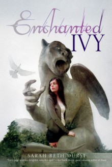 Enchanted Ivy - Sarah Beth Durst