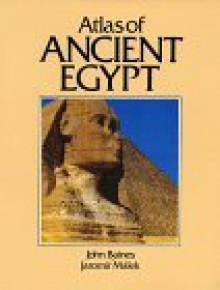 Atlas of Ancient Egypt - John Baines, Jaromir Malek