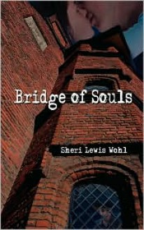 Bridge of Souls - Sheri Lewis Wohl