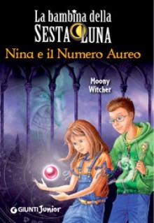 Nina e il numero aureo - Moony Witcher