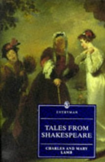 Tales from Shakespeare (Everyman's Library (Paper)) - Charles Lamb,Julia Briggs,Mary Lamb