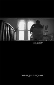 The Quiet - Kealan Patrick Burke