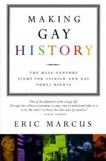 Making Gay History - Eric Marcus