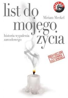 List do mojego życia. Historia wypalenia zawodowego. - Miriam Meckel, Ryszard Turczyn