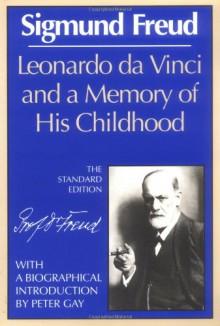 Leonardo da Vinci and a Memory of His Childhood (Works) - Sigmund Freud,James Strachey