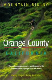 Mountain Biking Orange County California - Randy Vogel, Larry Kuechlin