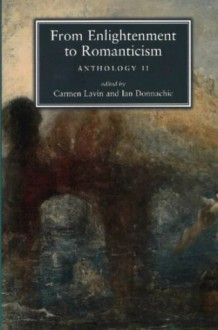 From Enlightenment to Romanticism: Anthology II - Carmen Lavin, Ian Donnachie