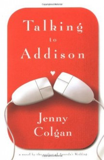 Talking to Addison - Jenny Colgan