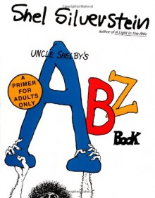 Uncle Shelby's ABZ Book - Shel Silverstein