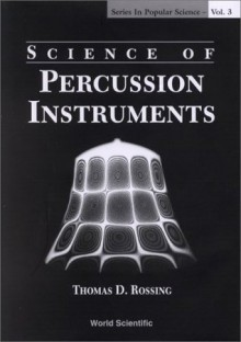 Science of Percussion Instruments (Series in Popular Science) - Thomas D. Rossing
