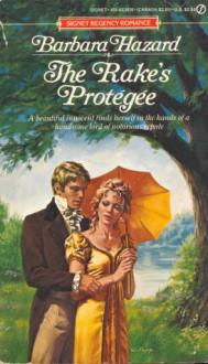 The Rake's Protegee - Barbara Hazard