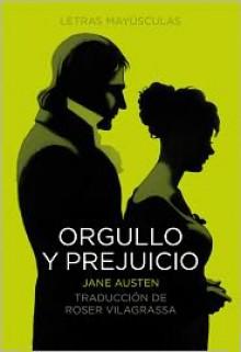 Orgullo y prejuicio - Roser Vilagrassa, Jane Austen