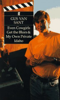 Even Cowgirls Get the Blues & My Own Private Idaho - Gus Van Sant, Tom Robbins