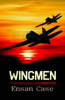 Wingmen - Ensan Case