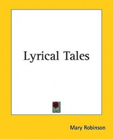 Lyrical Tales,: 1800 - Mary Robinson