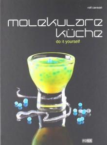Molekulare Küche: do-it-yourself - Rolf Caviezel