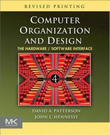 Computer Organization and Design, Revised Fourth Edition: The Hardware/Software Interface - David A. Patterson, John L. Hennessy