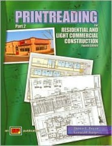 Printreading for Residential and Light Commercial Construction, Fourth Edition (Part 2) - Thomas E. Proctor, Leonard P. Toenjes