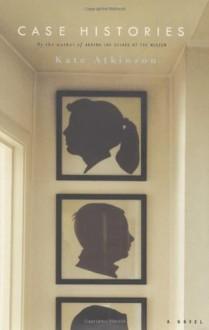 Case Histories: A Novel - Kate Atkinson